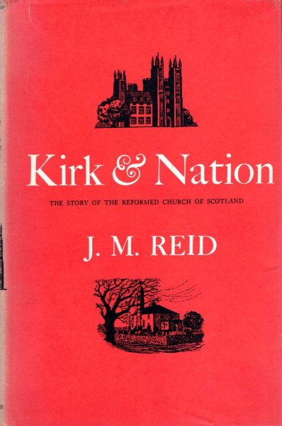 Image for Kirk and Nation, the story of the Reformed Church of Scotland