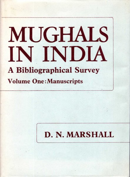 Image for Mughals in India a bibliographical survey