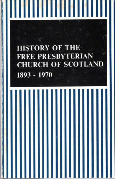 Image for History of the Free Church of Scotland 1893-1970