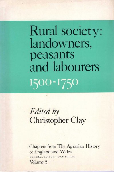 Image for Rural Society : landowners, pasants and labourers 1500-1750