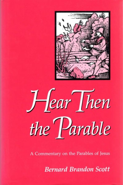 Image for Hear Then the Parable : A Commentary on the Parables of Jesus
