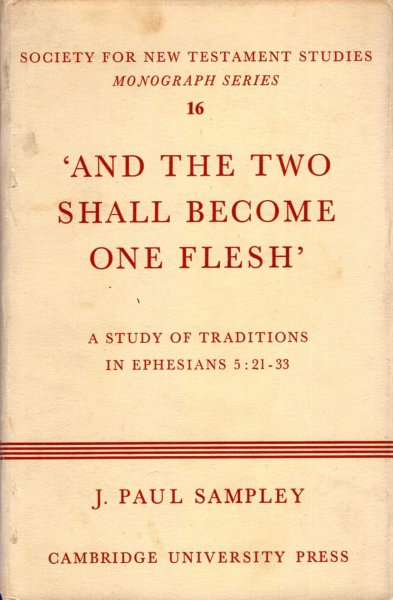 Image for 'And the Two Shall be One Flesh' ': a study of traditions in Ephesians 5: 21-33