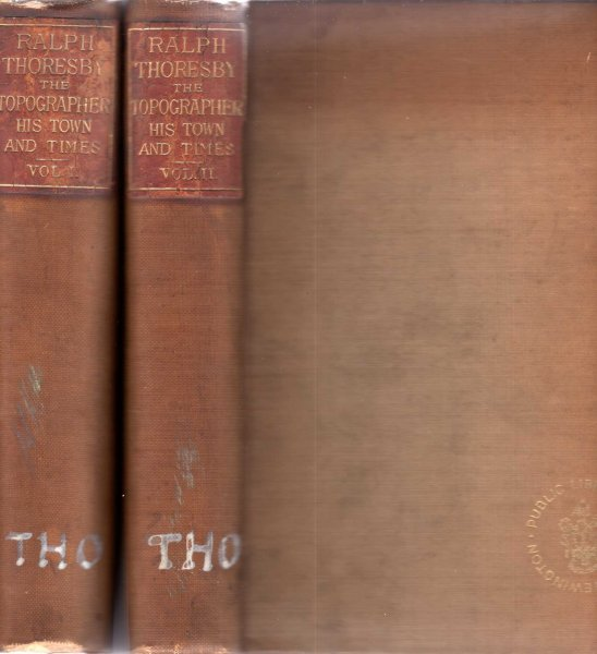 Image for Ralph Thoresby the Topographer : his town and times (two volumes)