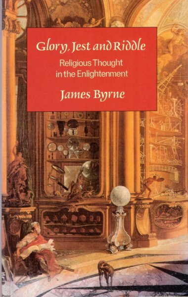 Image for Glory, Jest and Riddle : religious thought in the enlightenment