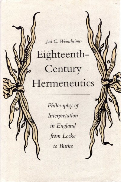 Image for Eighteenth-Century Hermeneutics : Philosophy of Interpretation in England from Locke to Burke