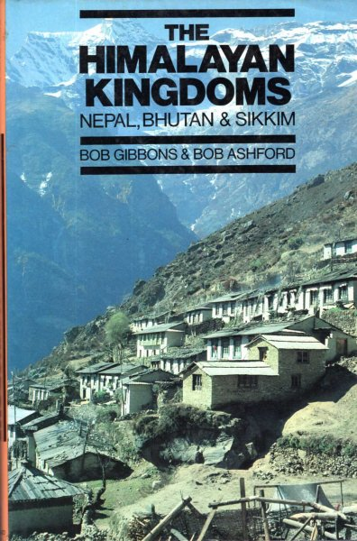 Image for The Himalayan Kingdoms : Nepal, Bhutan and Sikkim