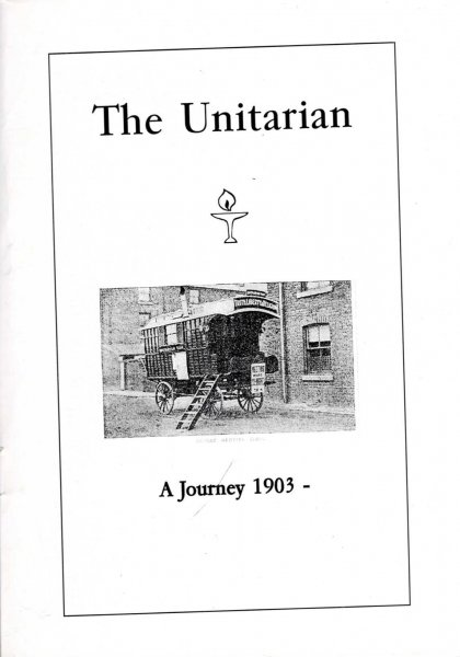 Image for The Unitarian - a journey 1903- a history of the magazine and its editors, with extracts from each era