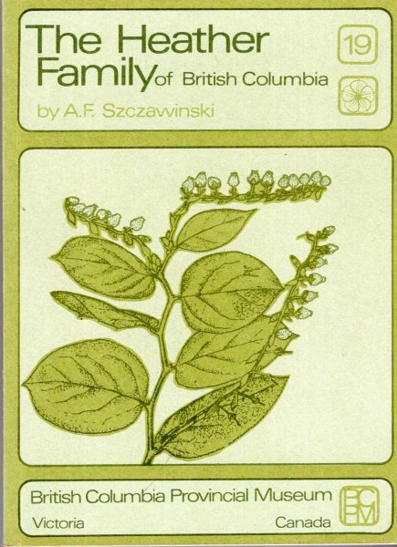 Image for The Heather Family (ericaceae) of British Columbia