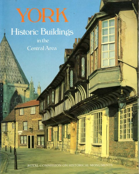Image for York : Historic Buildings in the Central Area - A Photographic Record