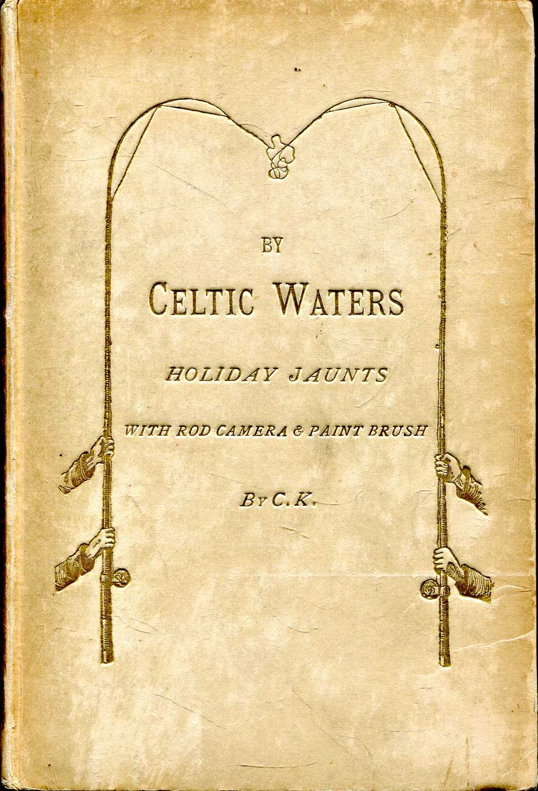 Image for By Celtic Waters : Holiday Jaunts with Rod Camera & Paint Brush