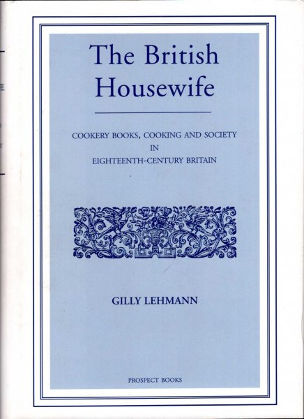 Image for The British Housewife : Cookery Books, Cooking and Society in 18th Century Britain