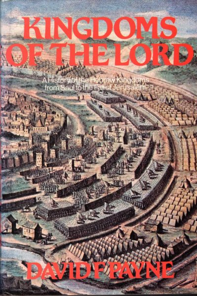 Image for Kingdoms of the Lord - a history of the Hebrew Kingdoms from Saul to the Fall of Jerusalem