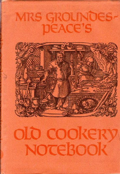 Image for Mrs Groundes-Peace's Olds Cookery Notebook