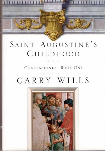 Image for Saint Augustine's Childhood, Confessiones Book One