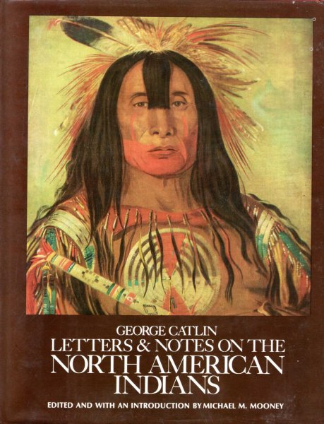 Image for George Catlin : Letters and Notes on the North American Indians
