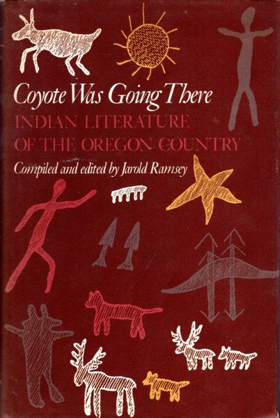 Image for Coyote Was Going There : Indian Literature of the Oregon Country