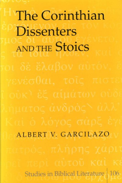Image for The Corinthian Dissenters and the Stoics (Studies in Biblical Literature)