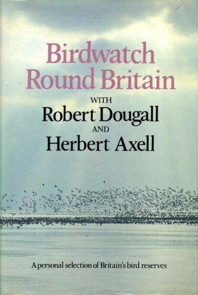 Image for Birdwatch Round Britain: A Personal selection of Britain's Bird Reserves