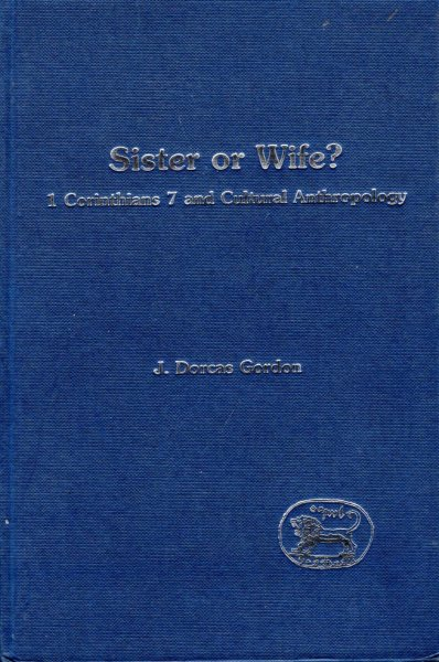 Image for Sister or Wife? : 1 Corinthians 7 and Cultural Anthropology