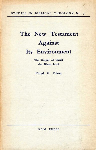 Image for The New Testament Against its Environment, the Gospel of Christ the Risen Lord