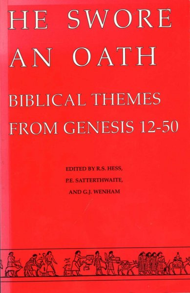 Image for He Swore an Oath: Biblical Themes from Genesis 12-50