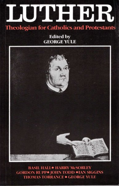 Image for Luther: Theologian for Catholics and Protestants (editor)