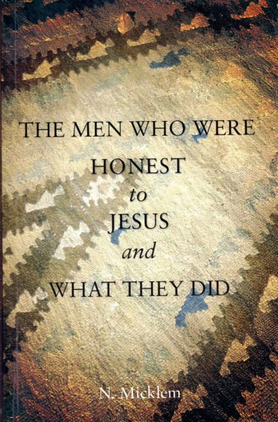 Image for The Men Who Were Honest to Jesus and What They Did
