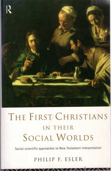 Image for The First Christians in Their Social Worlds : Social-scientific approaches to New Testament Interpretation