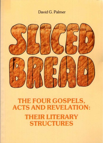 Image for Sliced Bread : Four Gospels, Acts and Revelation - Their Literary Structures