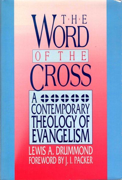Image for The Word of the Cross : A Contemporary Theology of Evangelism