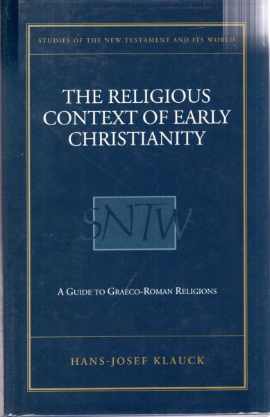 Image for The Religious Context of Early Christianity : A Guide to Graeco-Roman Religions (Studies of the New Testament and Its World)