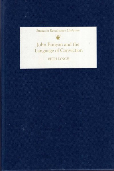 Image for John Bunyan and the Language of Conviction (Studies in Renaissance Literature)
