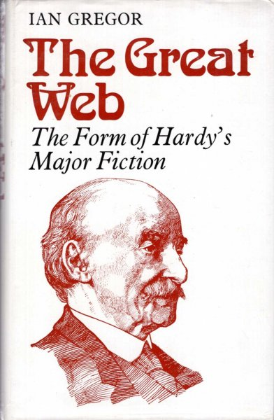 Image for The Great Web : The Form of Hardy's Major Fiction