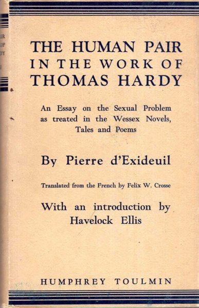 Image for The Human Pair in the Work of Thomas Hardy, an essay on the Sexual Problem as treated in the Wessex Novels, Tales and Poems