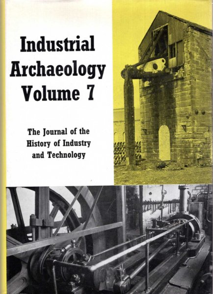 Image for Industrial Archaeology 1970, volume 7 of the Journal of the History of Industry and Technology
