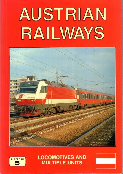 Image for Austrian Railways Locomotives and Coaching Stock : The Complete Guide to All OBB and Austrian Independent Railways Locomotives and Railcars