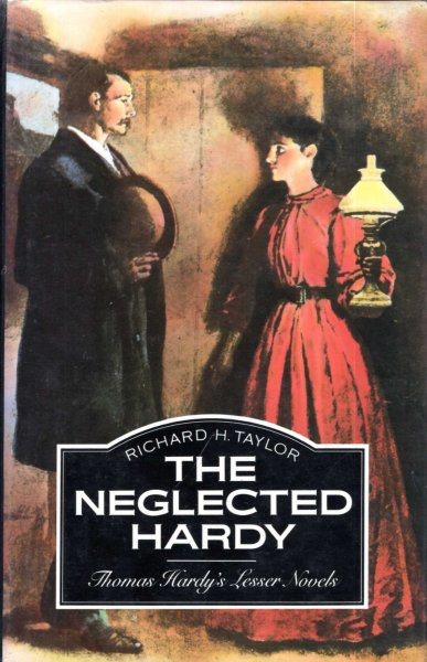 Image for The Neglected Hardy : Thomas Hardy's Lesser Novels