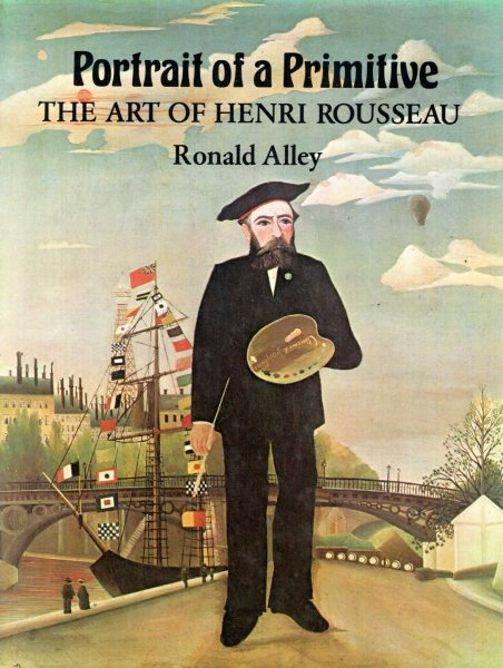 Image for Portrait of a Primitive : The Art of Henri Rousseau