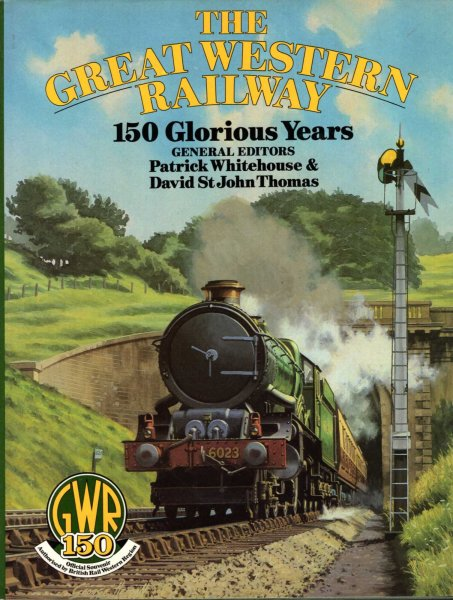 Image for The Great Western Railway - 150 Glorious Years