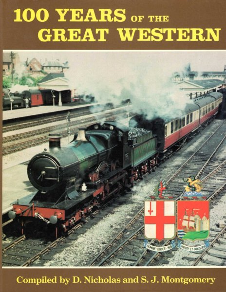 Image for 100 Years of the Great Western - an album portraying the GWR and BR (Western Region) up to the end of steam