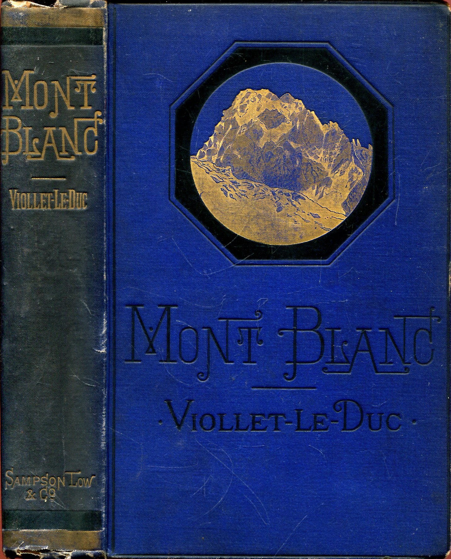 Image for Mon Blanc A Treatise on its geodesical and geological constitution; its transformations, and the ancient and recent state of its glaciers