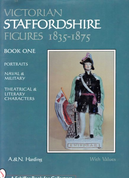 Image for Victorian Staffordshire Figures 1835-1875 Book One : Portraits, Naval & Military, Theatrical & Literary Characters