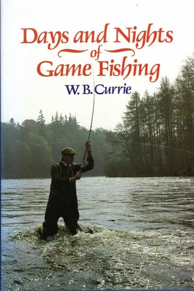 Image for Days and Nights of Game Fishing - A Book of Places, Experiences, Discussion and Atmosphere on the Catching of Trout, Sea Trout and Salmon
