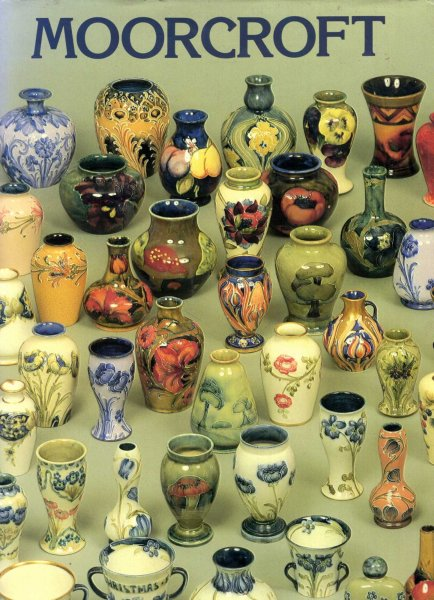 Image for Moorcroft : A Guide to Moorcroft Pottery, 1897-1990