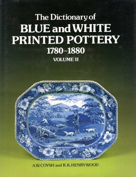 Image for The Dictionary of Blue and White Printed Pottery 1780-1880 Volume II