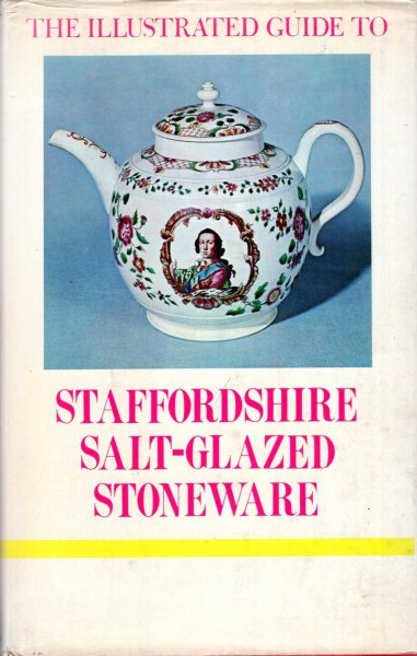 Image for The Illustrated Guide to Staffordshire Salt-glazed Stoneware
