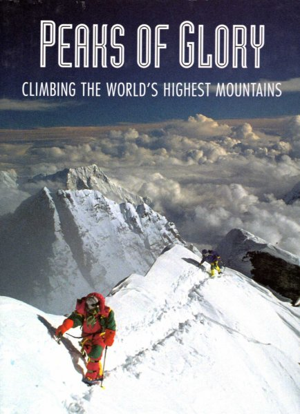 Image for Peaks of Glory : Climbing the World's Highest Mountains
