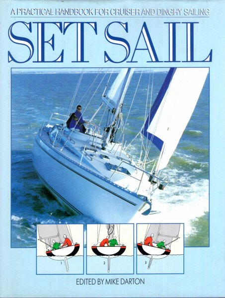 Image for Set Sail : A Practical Handbook for Cruiser and Dinghy Sailing