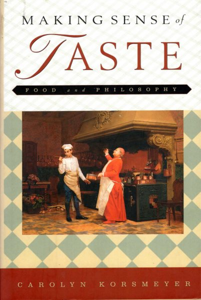 Image for Making Sense of Taste : Food and Philosophy