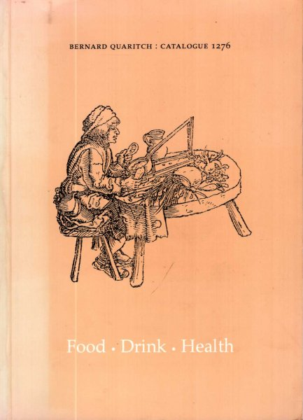 Image for Food Drink Health : Bernard Quaritch Catalogue 1276